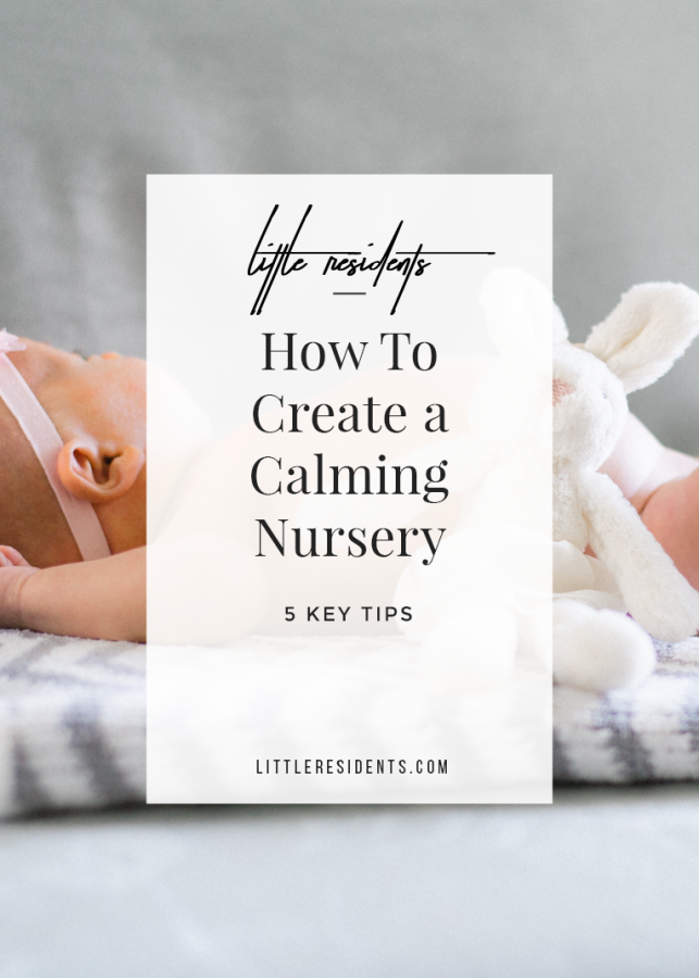 5 Tips on How to Create A Calming Nursery | Create A Serene Space