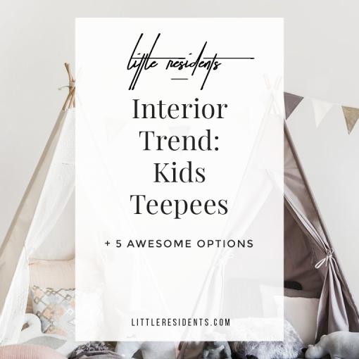 Kids Teepee | Interior Design Trend - Little Residents