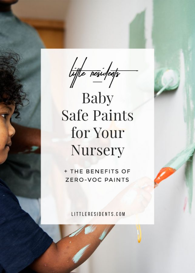 Baby Safe Paint for Your Nursery | Zero-VOC Paints | by Little Residents